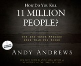 How Do You Kill 11 Million People?: Why the Truth Matters More Than You Think Unabridged Audiobook on CD