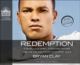 Redemption: A Rebellious Spirit, a Praying Mother, and the Unlikely Path to Olympic Gold: Unabridged Audiobook