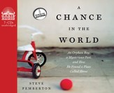 A Chance in the World: A Orphan Boy, a Hidden Past, and How He Found a Place Called Home Unabridged Audiobook on CD