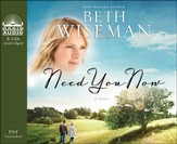 Need You Now Unabridged Audiobook on CD