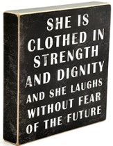 She is Clothed in Strength and Dignity Box Sign