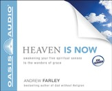 Heaven Is Now: Awakening Your Five Spiritual Senses to the Wonders of Grace Unabridged Audiobook on CD