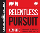 Relentless Pursuit: God's Love of Outsiders (Including the Outsider in All of Us) Unabridged Audiobook on CD