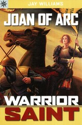 Joan of Arc: Warrior Saint