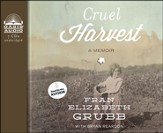 Cruel Harvest: A Memoir Unabridged Audiobook on CD