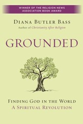 Grounded: Finding God in the World-A Spiritual Revolution - eBook