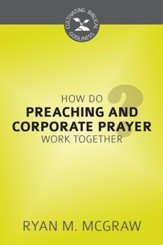 How Do Preaching and Corporate Prayer Work Together? - eBook