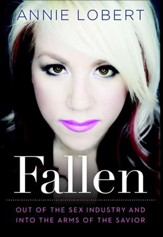 Fallen: Out of the Sex Industry & Into the Arms of the Savior - eBook