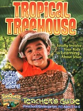 Tropical Treehouse Teacher's Guide, Preschool & Kindergarten, Ages 3 to 6