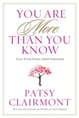 You Are More Than You Know: Face Your Fears, Find Your Strengths - eBook