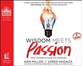 Wisdom Meets Passion: When Generations Collide and Collaborate Unabridged Audiobook on CD