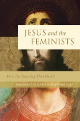 Jesus and the Feminists: Who Do They Say That He Is? - eBook