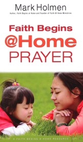 Prayer: Faith Begins @ Home Series