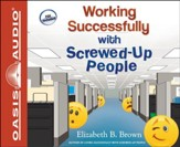 Working Successfully with Screwed-Up People Unabridged Audiobook on CD