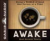 Awake: Doing a World of Good One Person at a Time Unabridged Audiobook on CD