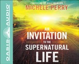 An Invitation to the Supernatural Life Unabridged Audiobook on CD