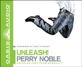 Unleash!: Breaking Free from Normalcy Unabridged Audiobook on CD