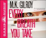 Every Breath You Take: A Novel Unabridged Audiobook on CD
