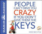 People Can't Drive You Crazy if You Don't Give Them the Keys Unabridged Audiobook on CD