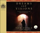Dreams and Visions: Is Jesus Awakening the Muslim World? Unabridged Audiobook on CD