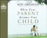 When Your Parent Becomes Your Child: I'll Love You Forever Unabridged Audiobook on CD