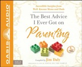 The Best Advice I Ever Got on Parenting: Incredible Insights from Well-known Moms and Dads Unabridged Audiobook on CD