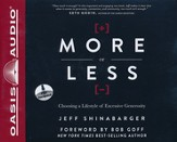 More or Less: Choosing a Lifestyle of Excessive Generosity Unabridged Audiobook on CD