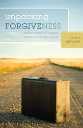 Unpacking Forgiveness: Biblical Answers for Complex Questions and Deep Wounds - eBook