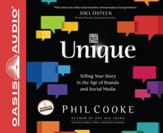 Unique: Telling Your Story in the Age of Brands and Social Media--Unabridged Audiobook on CD
