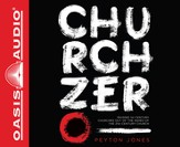Church Zero: Raising 1st Century Churches out of the Ashes of the 21st Century Church Unabridged Audiobook on CD