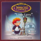 Little Larry - Songs About Attentiveness Audio CD