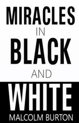Miracles In Black And White - eBook