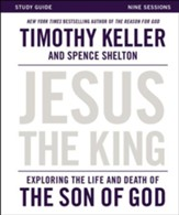 Jesus the King Study Guide: Exploring the Life and Death of the Son of God - eBook