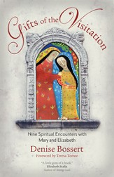 Gifts of the Visitation: Nine Spiritual Encounters with Mary and Elizabeth - eBook