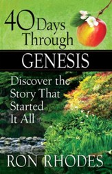 40 Days Through Genesis: Discover the Story That Started It All - eBook