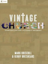 Vintage Church: Timeless Truths and Timely Methods - eBook
