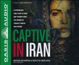Captive in Iran Unabridged Audiobook on CD