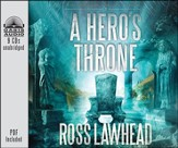 A Hero's Throne--Unabridged Audiobook on CD
