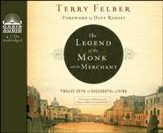 The Legend of the Monk and the Merchant: Twelve Keys to Successful Living--Unabridged Audiobook on CD
