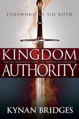 Kingdom Authority: Taking Dominion Over the Powers of Darkness - eBook