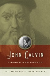 John Calvin: Pilgrim and Pastor - eBook