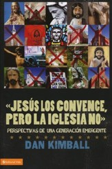 ellos les agrada Jesús pero no la iglesia, They Like Jesus but Not the Church