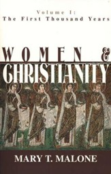 Women & Christianity, Volume 1: The First Thousand Years