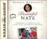 Beautiful Nate: A Memoir of a Family's Love, a Life Lost, and Eternal Promises Unabridged Audiobook on CD