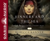 The Sinners and the Sea: The Untold Story of Noah's Wife Unabridged Audiobook on CD
