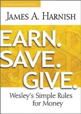 Earn. Save. Give. Devotional Readings for Home: Wesley's Simple Rules for Money - eBook