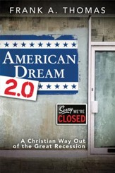 American Dream 2.0: A Christian Way Out of the Great Recession