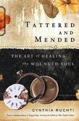 Tattered and Mended: The Art of Healing the Wounded Soul - eBook