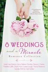8 Weddings and a Miracle Romance Collection: 9 Contemporary Romances Need a Little Divine Intervention - eBook
