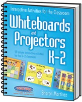 Interactive Activities for the Classroom: Whiteboards and Projectors- Grades K-2